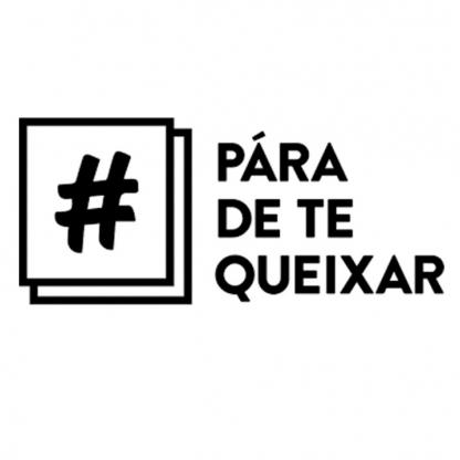 PÁRA DE TE QUEIXAR