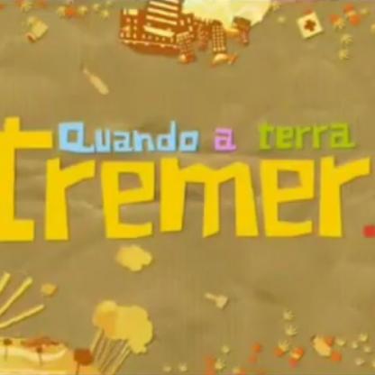 PROTEÇÃO CIVIL - QUANDO A TERRA TREMER