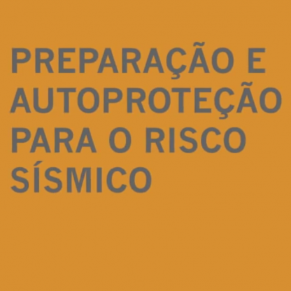 PROTEÇÃO CIVIL - PREPARAÇÃO PARA O RISCO SÍSMICO